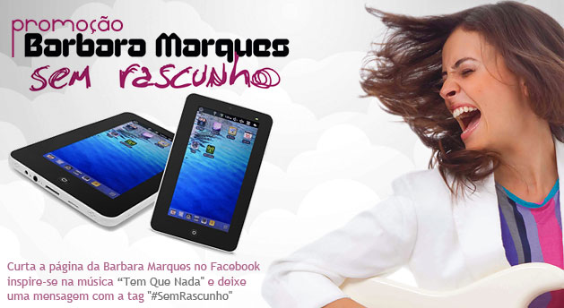 promoç�o Barbara Marques - concorra a 1 Tablet